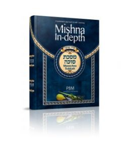 Mishna in Depth Maseches Sukkah