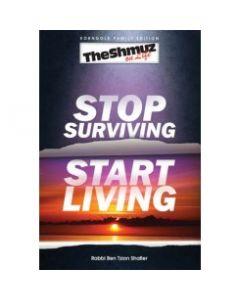 Stop Survivng Start Living